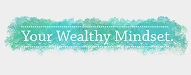 Your Wealthy Mindset